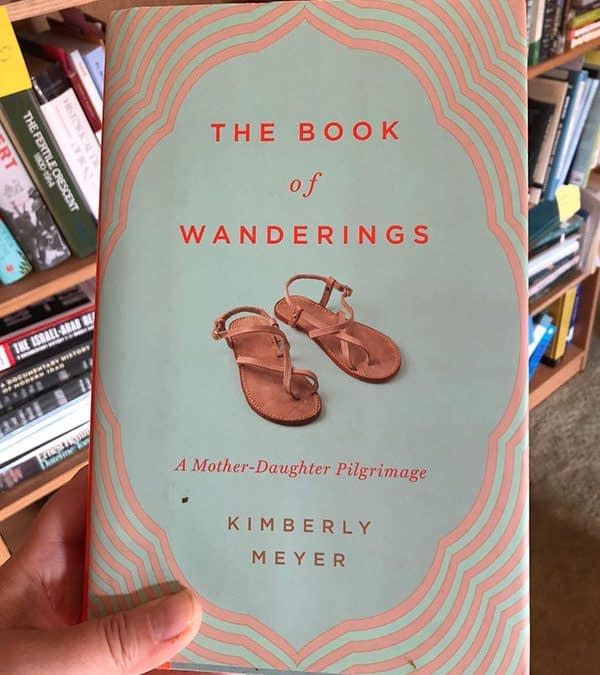 "A Return to Something Essential:  A Review of Kimberly Meyer's ""The Book of Wanderings"""